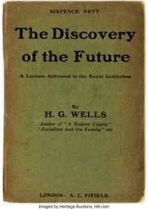 7. the discovery of the future a discourse delivered to the royal institution on january 241902