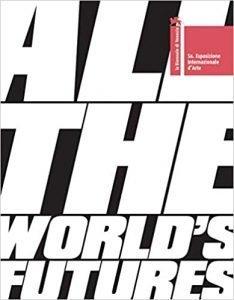 28. all the worlds futures. the 56th international art exhibition biennale di venezia